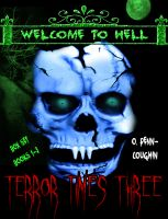 Cover for 'Terror Times Three, Welcome to Hell Box Set, Books 1-3'