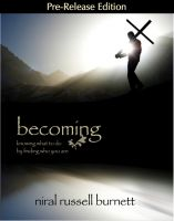 Cover for 'Becoming: Knowing What to do by Finding Who You Are (Pre-Release Edition)'