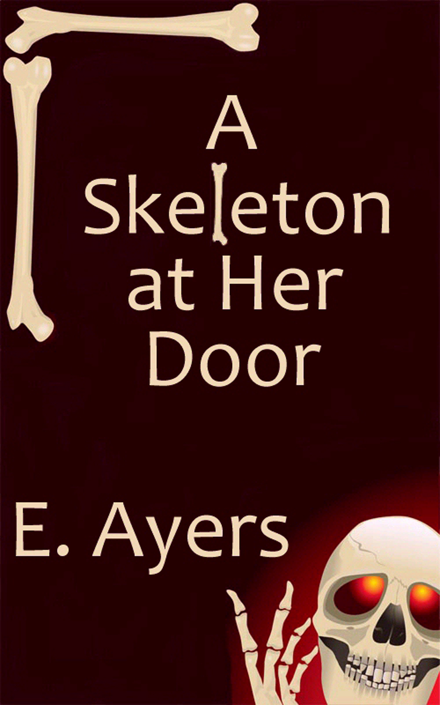 E. Ayers - A Skeleton at Her Door (Halloween/Fall Romance)
