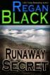 Runaway Secret by Regan Black