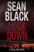 Cover for 'Lockdown: The First Ryan Lock Novel'