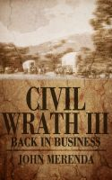 Cover for 'Civil Wrath III - Back In Business'