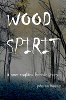 Cover for 'WOOD SPIRIT - A New England Horror Story'