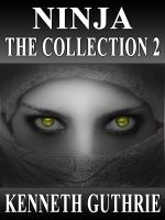 Cover for 'Ninja: The Collection 2 (Stories 5-8)'