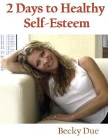 Cover for '2 Days to Healthy Self-Esteem'