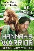 S. E. Smith - Hannah's Warrior: Cosmos' Gateway Book 2