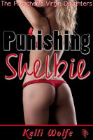 Cover for 'Punishing Shelbie (The Preacher's Virgin Daughters)'