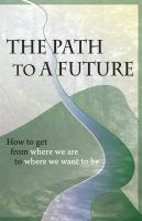 Cover for 'The Path to A Future'
