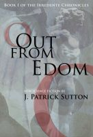 Cover for 'Out From Edom: Book I of the Irredente Chronicles'