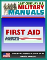 Cover for '21st Century U.S. Military Manuals: First Aid Field Manual - FM 4-25.11, FM 21-11 (Value-Added Professional Format Series)'