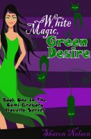 Cover for 'White Magic, Green Desire'