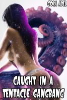 Cover for 'Caught In A Tentacle Gangbang (Tentacle Breeding)'