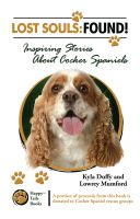Cover for 'Lost Souls: Found! Inspiring Stories about Cocker Spaniels'