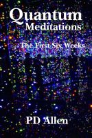 Cover for 'Quantum Meditations; The First Six Weeks'