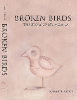 Cover for 'Broken Birds, The Story of My Momila'