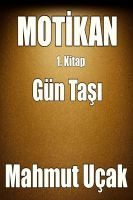 Cover for 'Motikan - Gün Taşı - 1. Kitap'