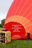 Cover for 'Having Fun over Bristol, World Capital of Hot Air Ballooning'