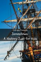 Cover for 'Jamestown: A History Just for Kids!'