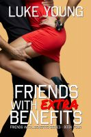 Cover for 'Friends With Extra Benefits (Friends With... Benefits Series (Book 4))'