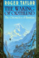 Cover for 'The Waking of Orthlund [Chronicles of Hawklan #3]'