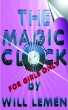 The Magic Clock: For Girls Only by Will Lemen
