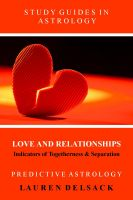 Cover for 'Study Guides in Astrology: Predictive Astrology - Love and Relationships'