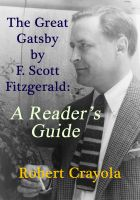 Robert Crayola - The Great Gatsby by F. Scott Fitzgerald: A Reader's Guide