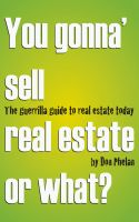 Cover for 'You Gonna' Sell Real Estate or What? The Guerrilla Guide to Real Estate Today.'