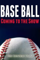 Cover for 'Base Ball: Coming to the Show'