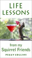 Cover for 'Life Lessons from My Squirrel Friends'