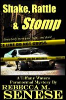 Cover for 'Shake, Rattle & Stomp: A Tiffany Waters Paranormal Mystery Novella'