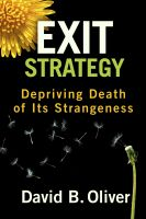 Cover for 'Exit Strategy: Depriving Death of Its Strangeness'