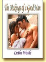 Cover for 'The Makings of a Good Man'