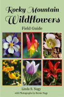 Linda Nagy - Rocky Mountain Wildflowers Field Guide
