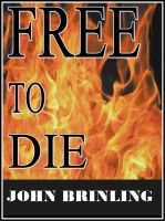 Cover for 'Free To Die: A Short Story'