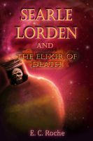 Cover for 'Searle Lorden and the Elixir of Death'