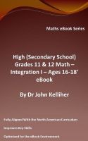 Cover for 'High (Secondary School) Grades 11 & 12 - Math –Integration I – Ages 16-18' eBook'