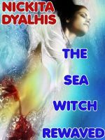 Cover for 'The Sea Witch Rewaved'