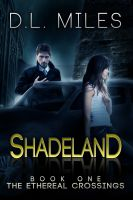 Cover for 'Shadeland (The Ethereal Crossings, 1)'