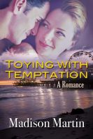Cover for 'Toying With Temptation: A Romance'
