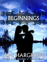Cover for 'Beginnings, a YA Paranormal Romance (Prequel to The Guardians of Vesturon)'