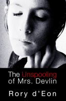 Cover for 'The Unspooling of Mrs. Devlin'