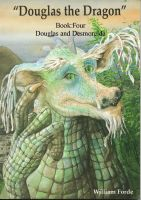 Cover for 'Douglas the Dragon: Book Four: Douglas and Desmorelda'