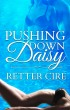 Pushing Down Daisy by Retter Cire