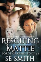 S. E. Smith - Rescuing Mattie: Lords of Kassis Book 3.1