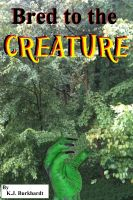 Cover for 'Bred to the Creature'