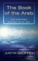 Cover for 'The Book of the Arab: The Veritable History of Al Azif'