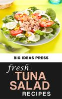 Cover for 'Fresh Tuna Salad Recipes'