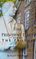Cover for 'The President Elect: Book One - Joseph Smith the Prophet'