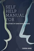 Cover for 'Self-Help Manual For Relatives of Substance Abusers 110 Exercises'